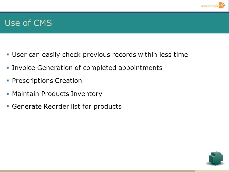 Use of CMS User can easily check previous records within less time