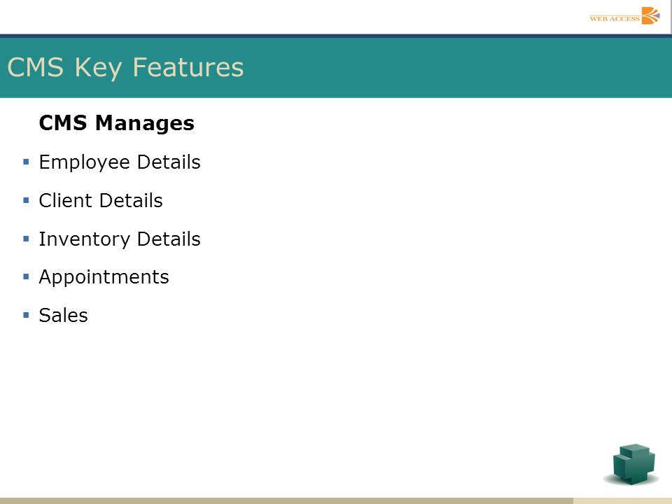 CMS Key Features CMS Manages Employee Details Client Details
