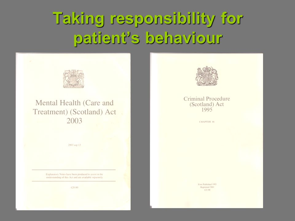 Taking responsibility for patient's behaviour
