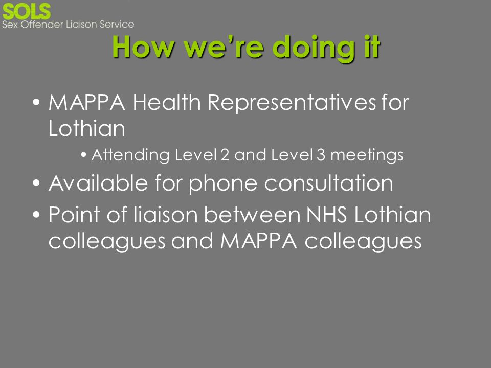 How we're doing it MAPPA Health Representatives for Lothian