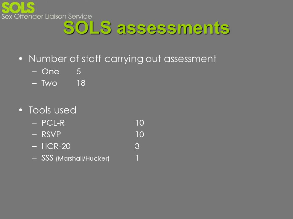 SOLS assessments Number of staff carrying out assessment Tools used