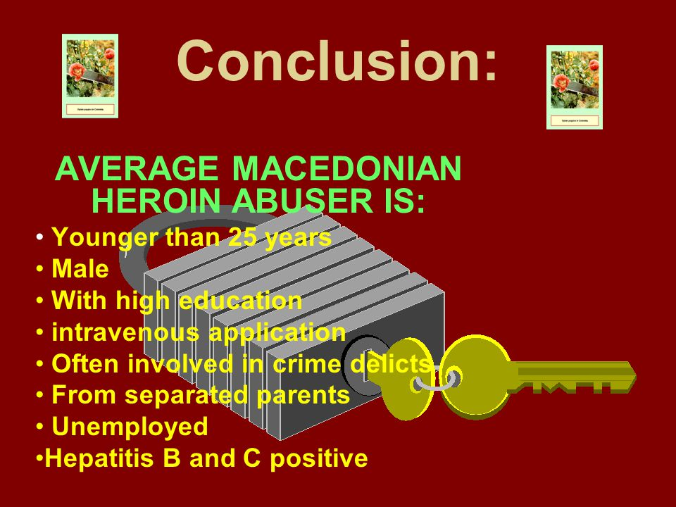 AVERAGE MACEDONIAN HEROIN ABUSER IS: