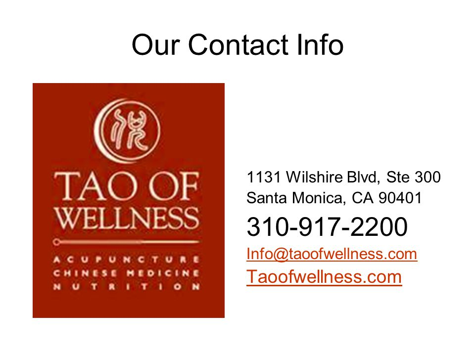 Our Contact Info 1131 Wilshire Blvd, Ste 300. Santa Monica, CA 90401. 310-917-2200. Info@taoofwellness.com.