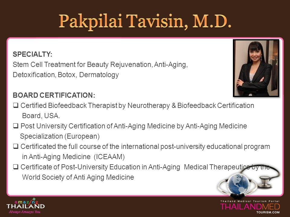 Pakpilai Tavisin, M.D. SPECIALTY: