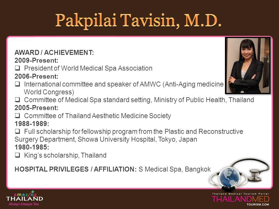 Pakpilai Tavisin, M.D. AWARD / ACHIEVEMENT: 2009-Present: