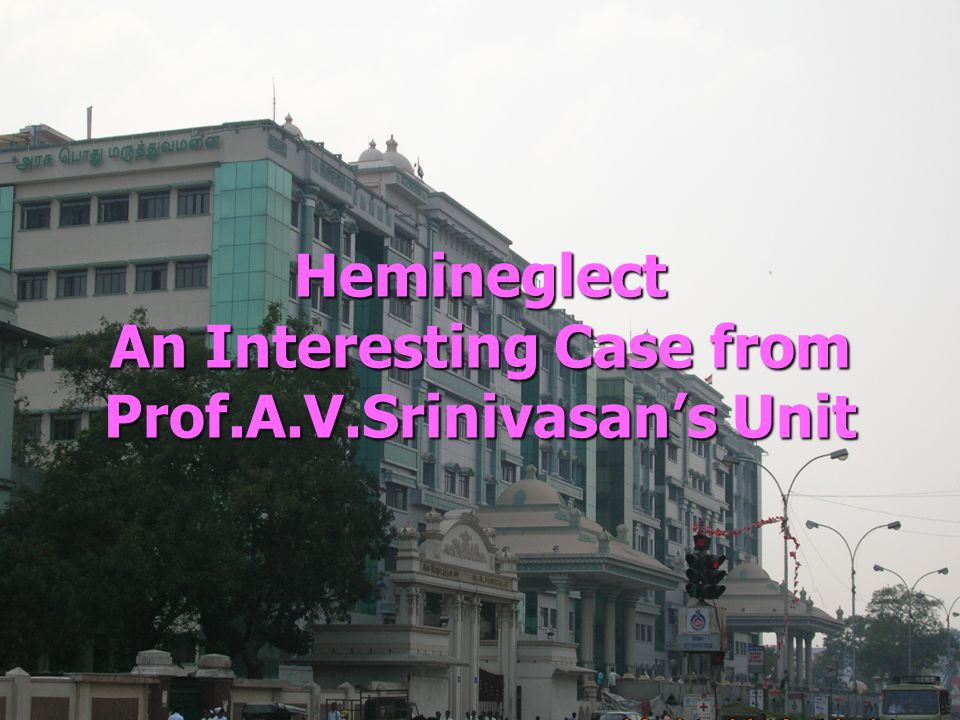Hemineglect An Interesting Case from Prof.A.V.Srinivasan's Unit
