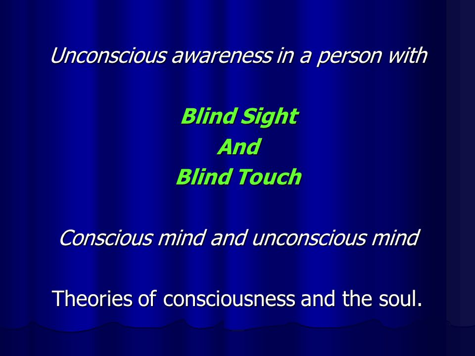 Blind Sight And Blind Touch