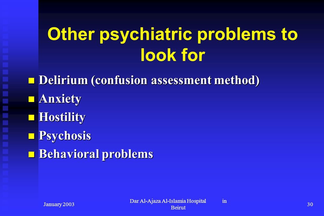 Other psychiatric problems to look for