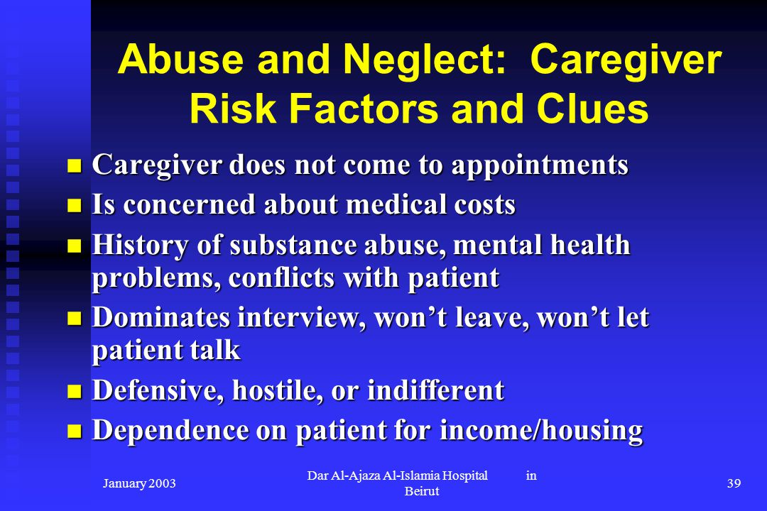 Abuse and Neglect: Caregiver Risk Factors and Clues