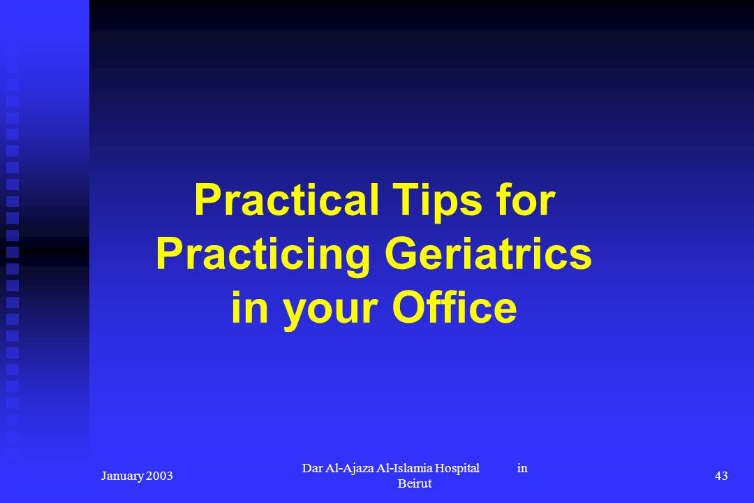Practical Tips for Practicing Geriatrics in your Office