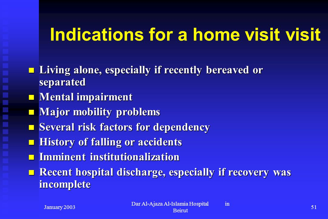 Indications for a home visit visit
