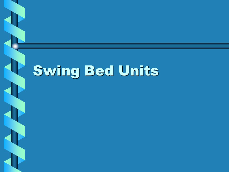 Swing Bed Units