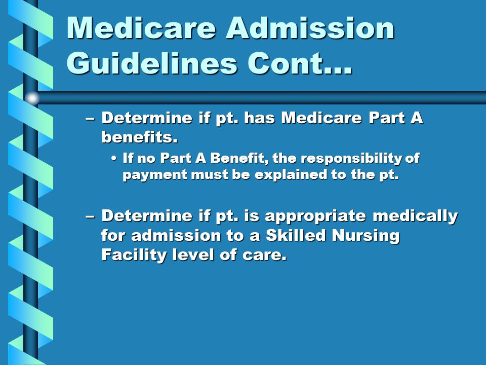 Medicare Admission Guidelines Cont…