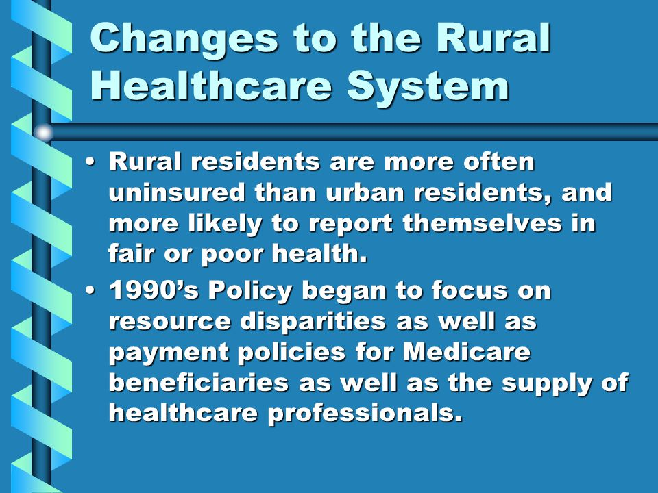 Changes to the Rural Healthcare System