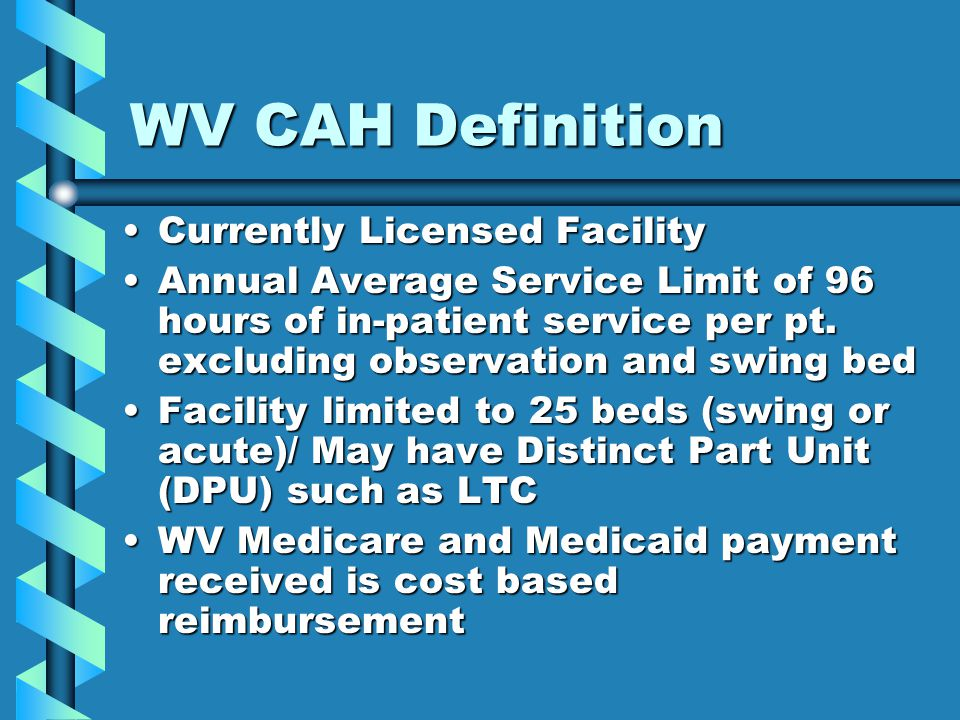 WV CAH Definition Currently Licensed Facility