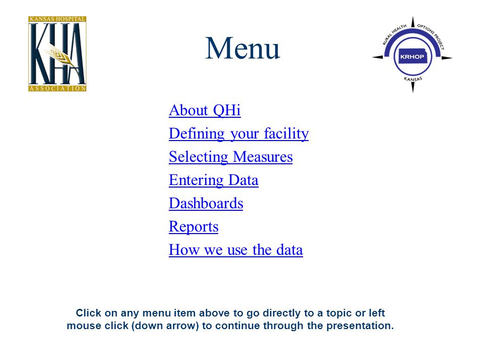 Menu About QHi Defining your facility Selecting Measures Entering Data