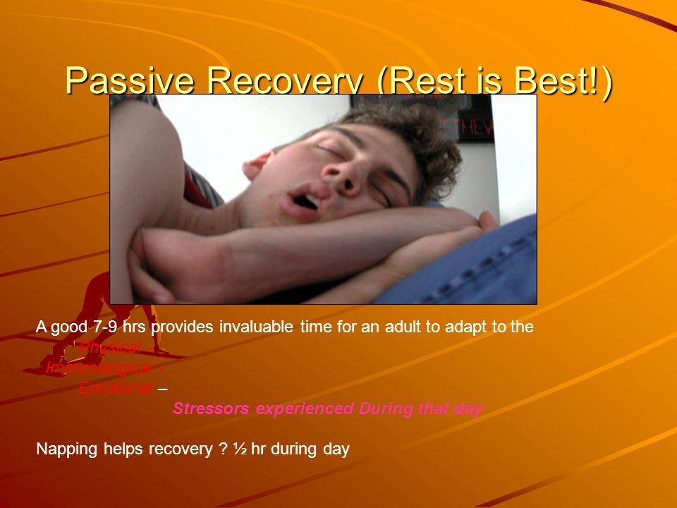 Passive Recovery (Rest is Best!)
