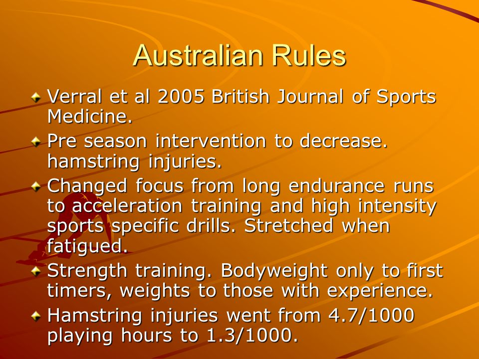 Australian Rules Verral et al 2005 British Journal of Sports Medicine.