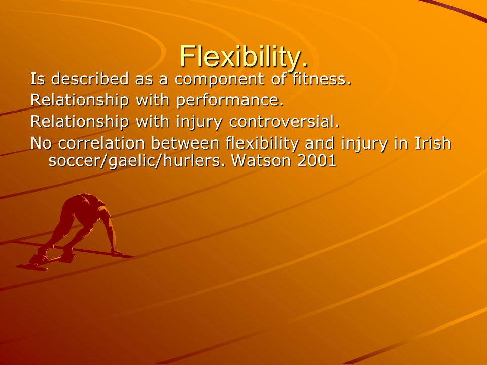 Flexibility. Is described as a component of fitness.