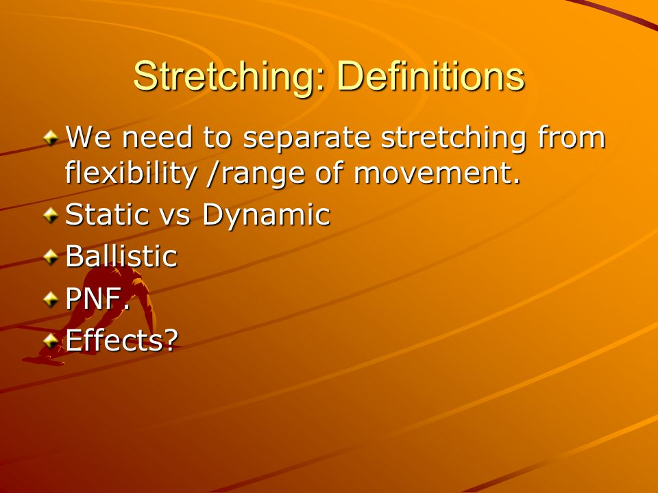 Stretching: Definitions