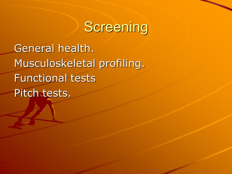 Screening General health. Musculoskeletal profiling. Functional tests