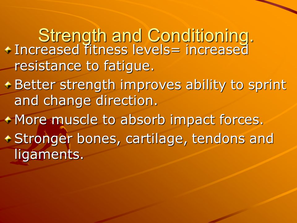 Strength and Conditioning.