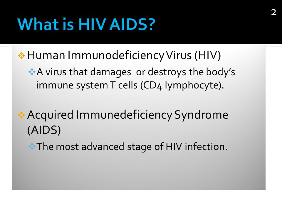 What is HIV AIDS Human Immunodeficiency Virus (HIV)