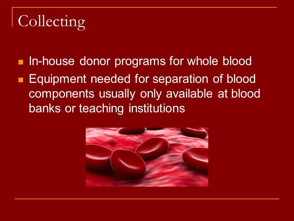 Collecting In-house donor programs for whole blood