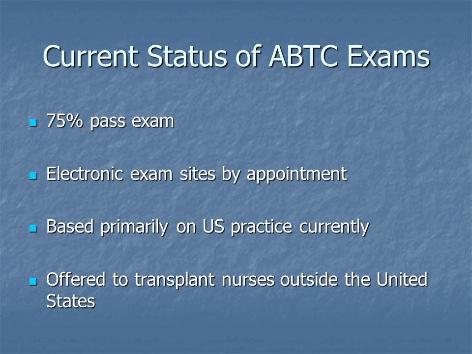 Current Status of ABTC Exams