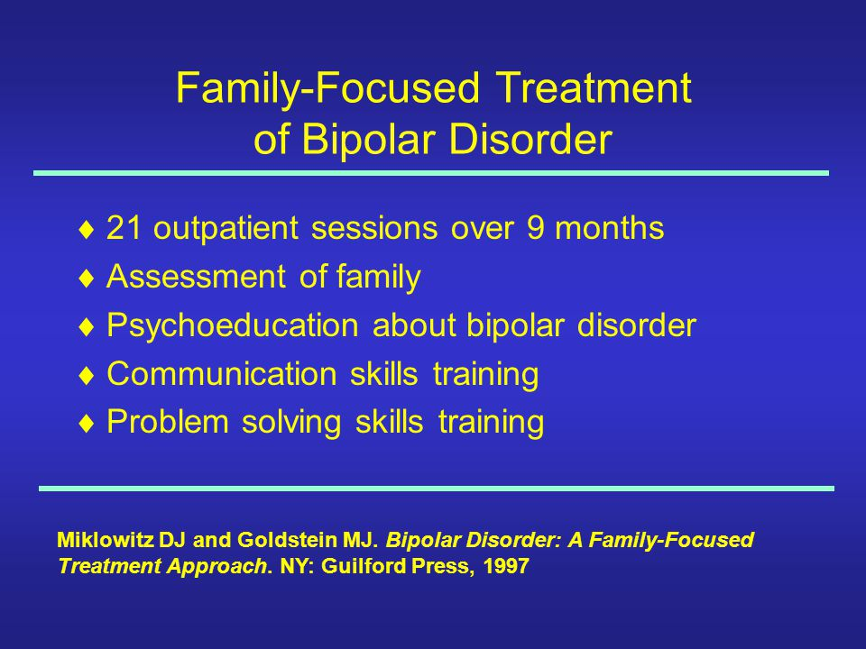 Family-Focused Treatment of Bipolar Disorder