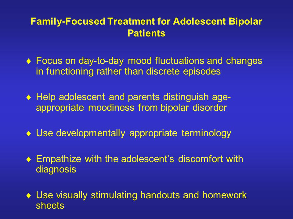 Family-Focused Treatment for Adolescent Bipolar Patients