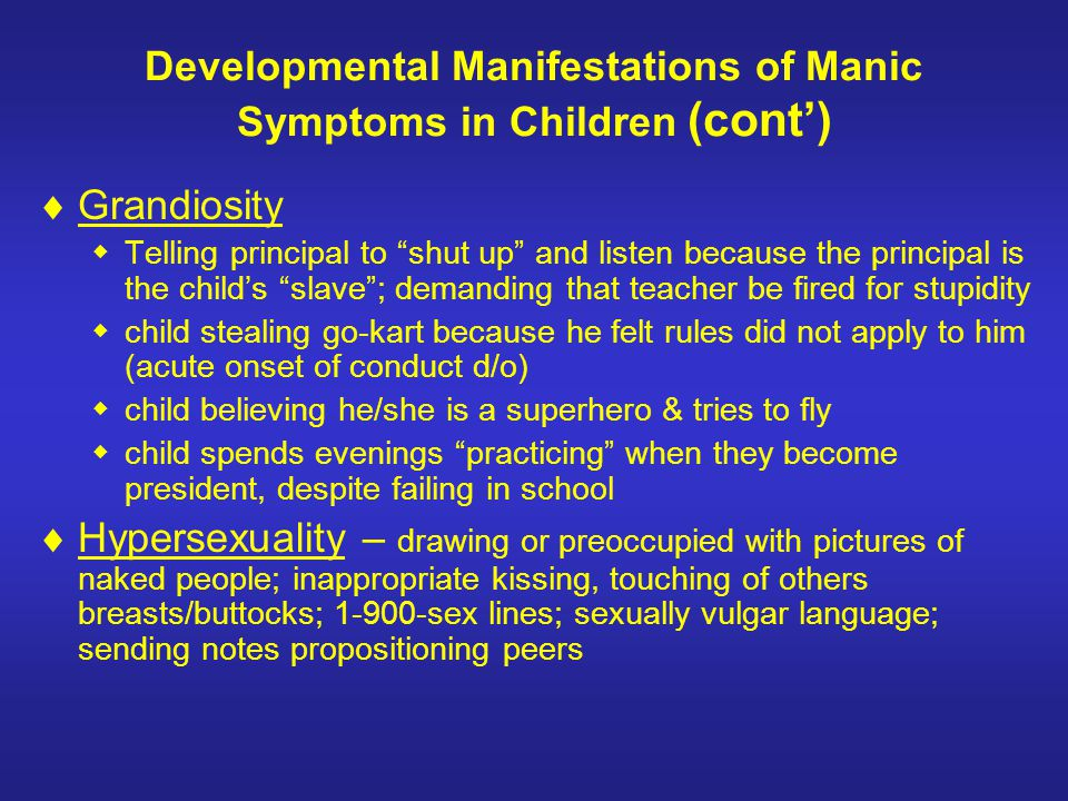 Developmental Manifestations of Manic Symptoms in Children (cont')