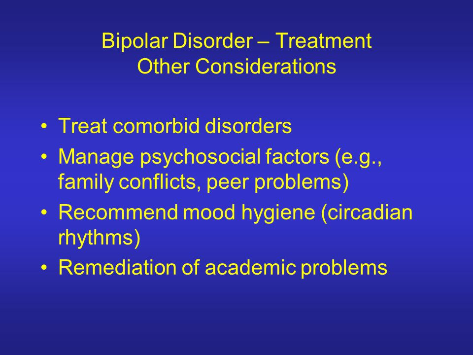 Bipolar Disorder – Treatment Other Considerations