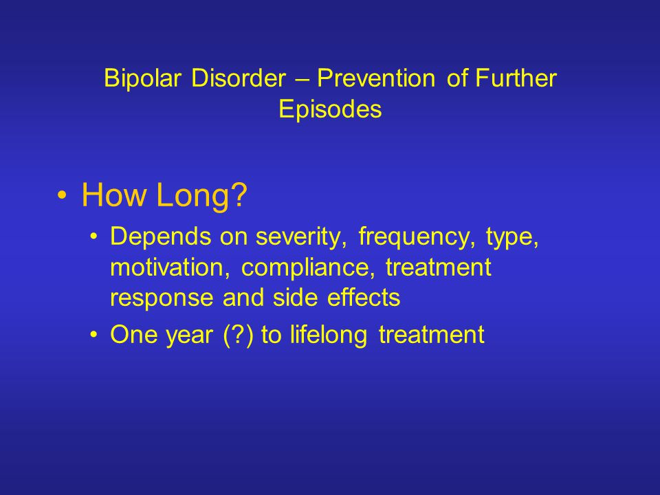 Bipolar Disorder – Prevention of Further Episodes