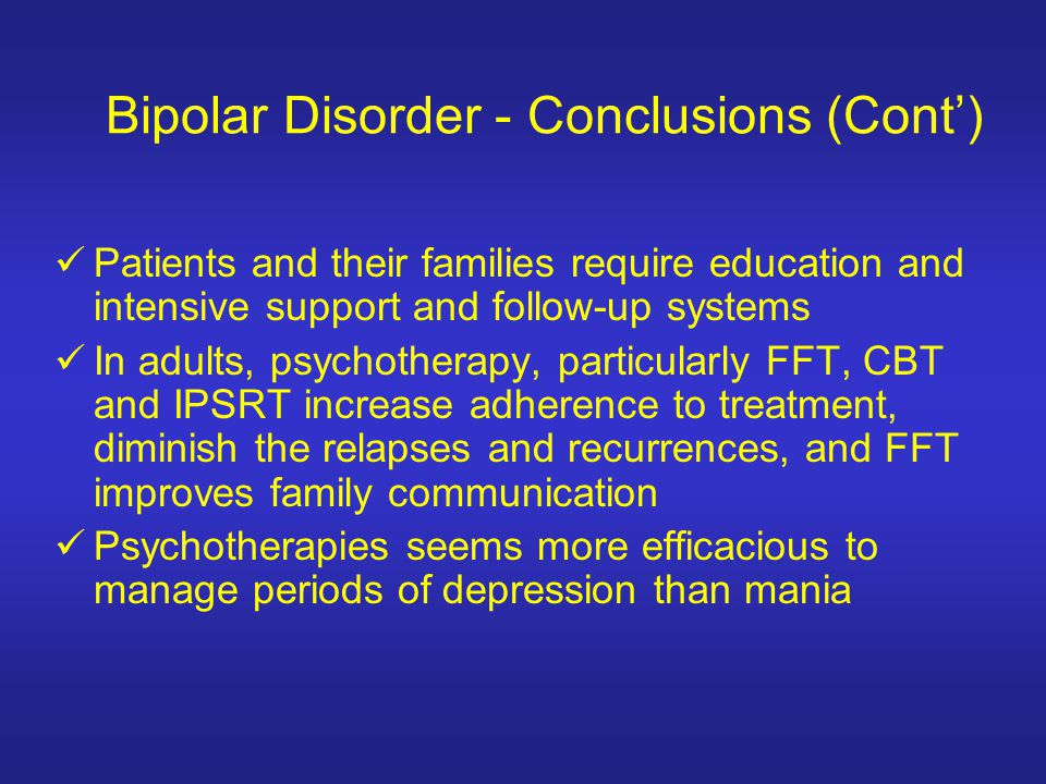 Bipolar Disorder - Conclusions (Cont')