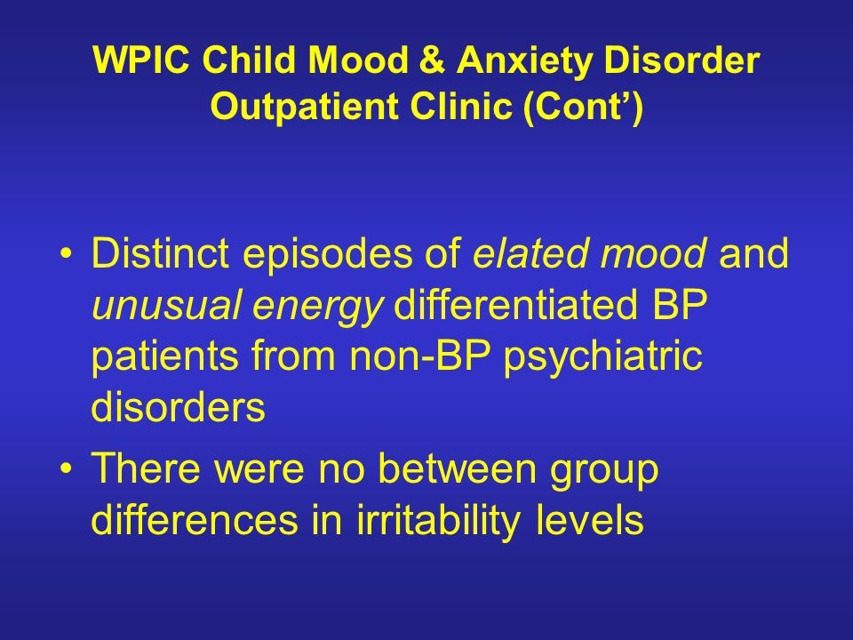 WPIC Child Mood & Anxiety Disorder Outpatient Clinic (Cont')