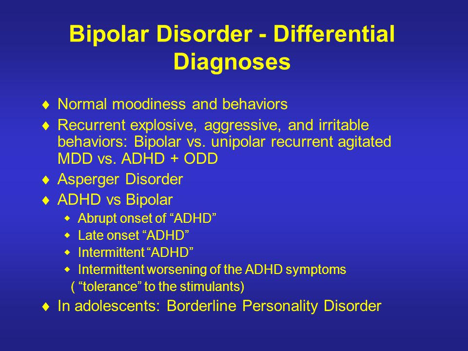 Bipolar Disorder - Differential Diagnoses