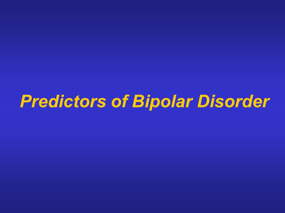 Predictors of Bipolar Disorder