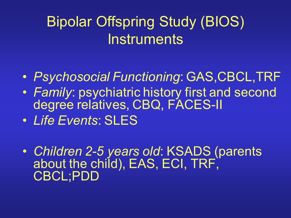 Bipolar Offspring Study (BIOS) Instruments