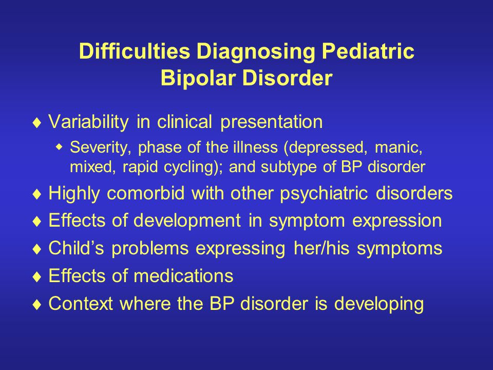 Difficulties Diagnosing Pediatric Bipolar Disorder