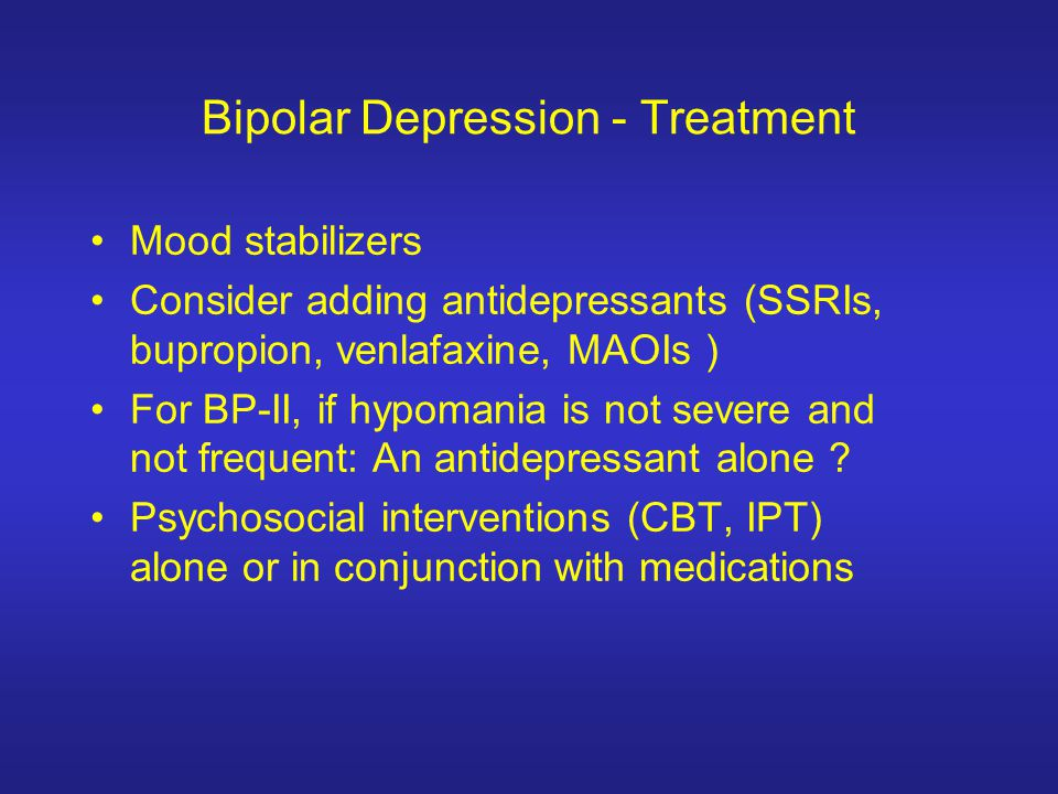 Bipolar Depression - Treatment