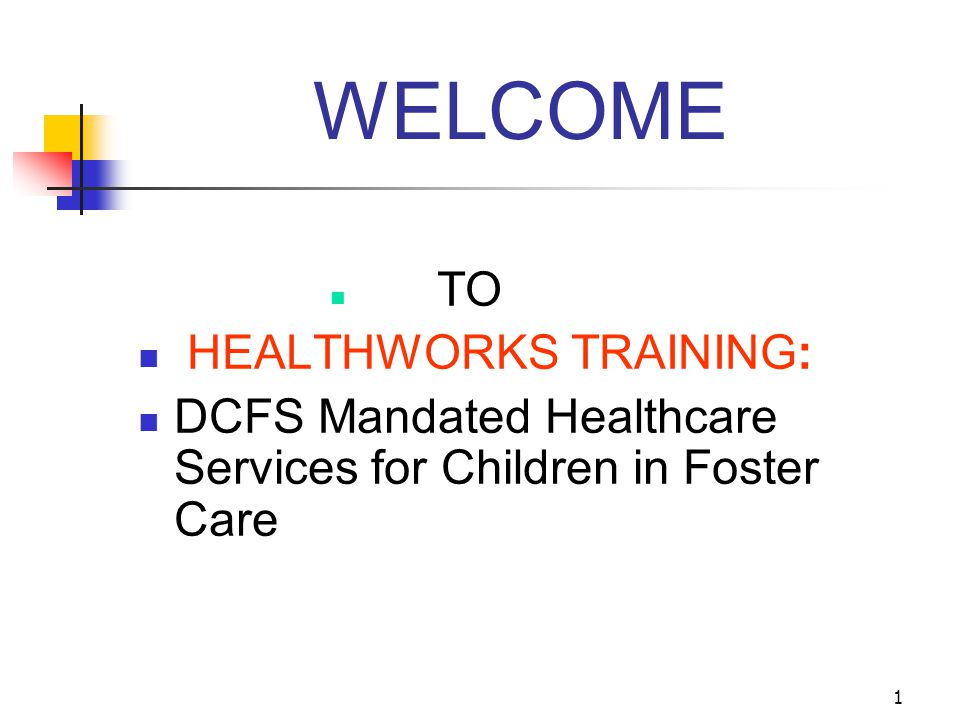 WELCOME HEALTHWORKS TRAINING: