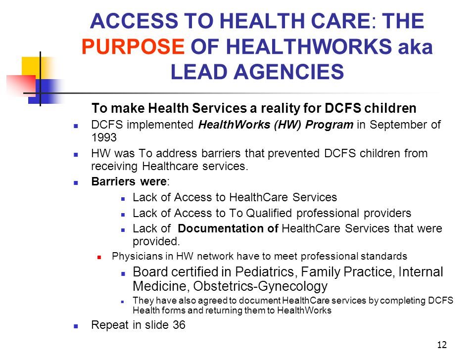 ACCESS TO HEALTH CARE: THE PURPOSE OF HEALTHWORKS aka LEAD AGENCIES