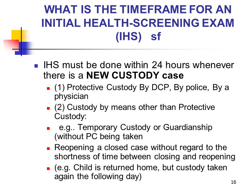 WHAT IS THE TIMEFRAME FOR AN INITIAL HEALTH-SCREENING EXAM (IHS) sf