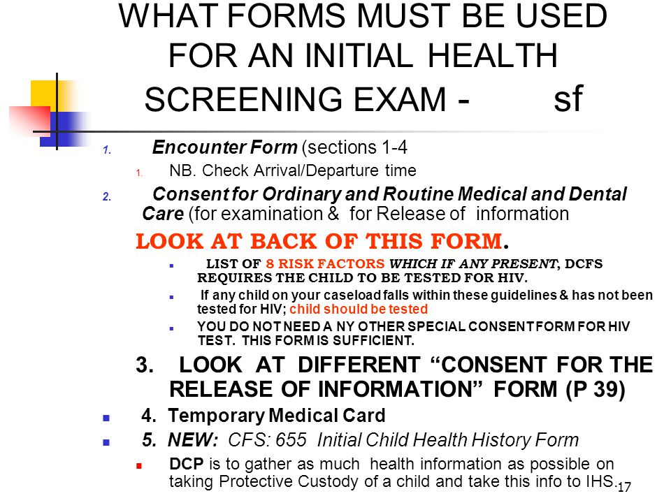 WHAT FORMS MUST BE USED FOR AN INITIAL HEALTH SCREENING EXAM - sf