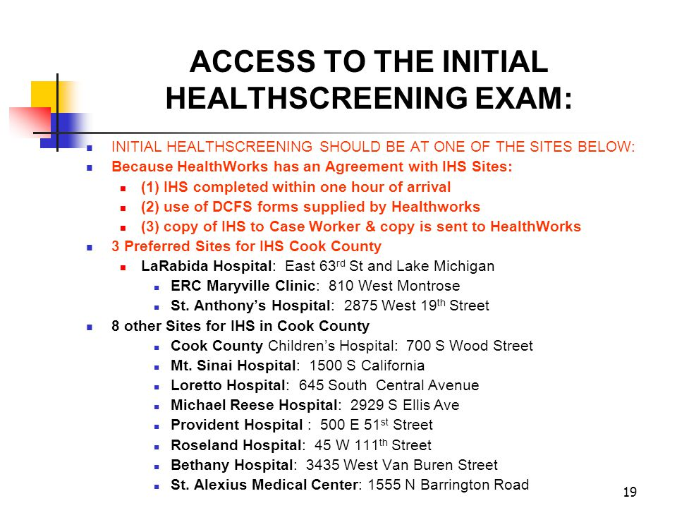 ACCESS TO THE INITIAL HEALTHSCREENING EXAM: