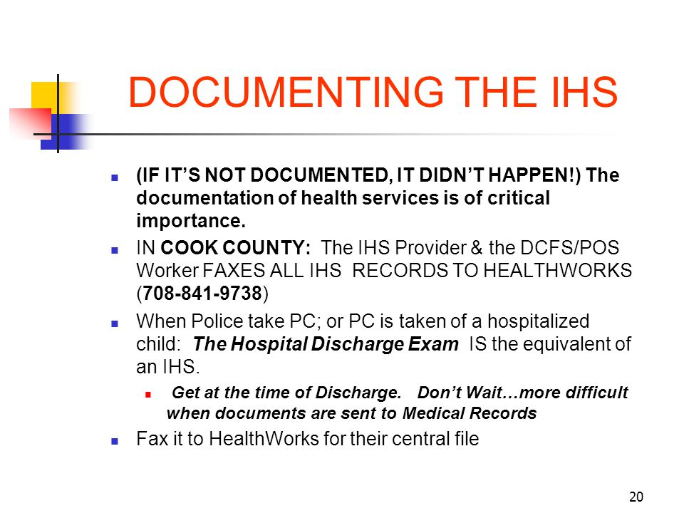 DOCUMENTING THE IHS (IF IT'S NOT DOCUMENTED, IT DIDN'T HAPPEN!) The documentation of health services is of critical importance.