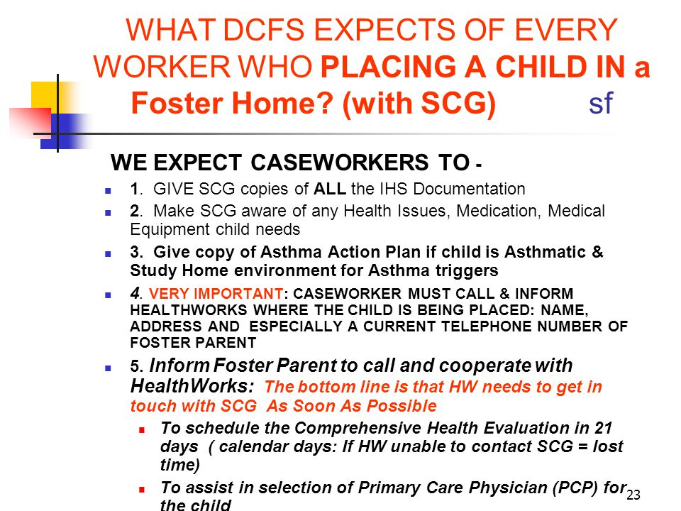 WHAT DCFS EXPECTS OF EVERY WORKER WHO PLACING A CHILD IN a Foster Home