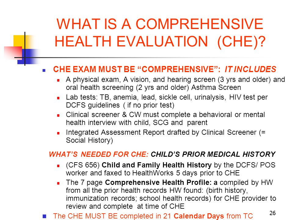 WHAT IS A COMPREHENSIVE HEALTH EVALUATION (CHE)