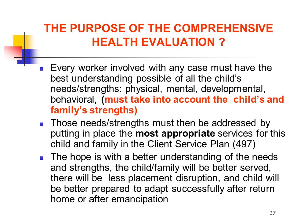 THE PURPOSE OF THE COMPREHENSIVE HEALTH EVALUATION